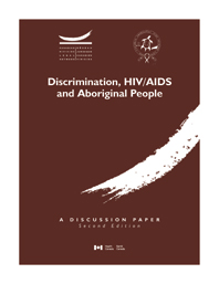 Discrimination, HIV/AIDS and Aboriginal People (Second Edition)