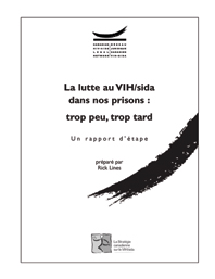 Action on HIV/AIDS in Prisons: Too Little, Too Late - A Report Card