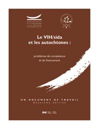 Le VIH/sida et les autochtones : problèmes de compétence et de financement (deuxième édition)