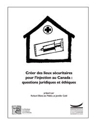 Créer des lieux sécuritaires pour l'injection au Canada : questions juridiques et éthiques