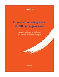 Le test de sérodiagnostic du VIH et la grossesse : Aspects médicaux et juridiques du débat d'orientation politique