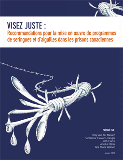 Visez juste : Recommandations pour la mise en œuvre de programmes de seringues et d'aiguilles dans les prisons canadiennes