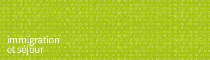 Immigration et séjour