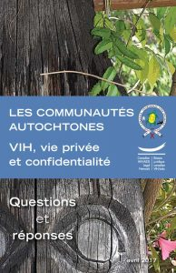 Communautés autochtones : VIH, vie privée et confidentialité