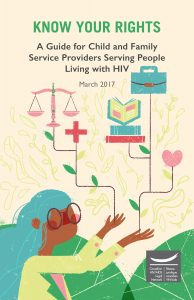 Know Your Rights: A Guide for Child and Family Service Providers Serving People Living with HIV