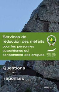 Services de réduction des méfaits pour les personnes autochtones qui consomment des drogues : questions et réponses