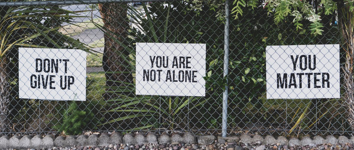 Don't give up | You are not alone | You matter