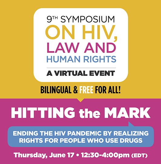 9th Symposium on HIV, Law and Human Rights - A Virtual Event - Thursday, June 17, 12:30 - 4:00 p.m. (EDT)