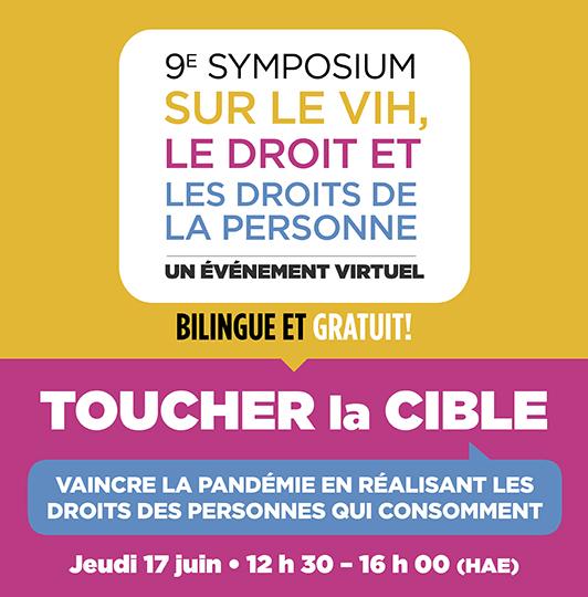 9e Symposium sur le VIH, le droit et les droits de la personne - un événement virtuel - jeudi 17 juin, 12 h 30 - 16 h 00 (HAE)