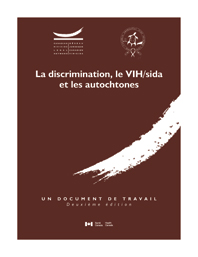 La discrimination, le VIH/sida et lea autochtones (deuxième édition)