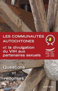 Les communautés autochtones et la divulgation du VIH aux partenaires sexuels : Questions et réponses